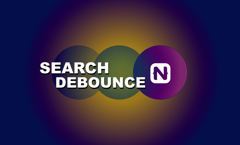 How to Debounce Search Input in NativeScript poster